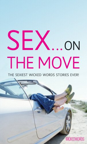 Sex on the Move: A Wicked Words: Editor-Lindsay Gordon