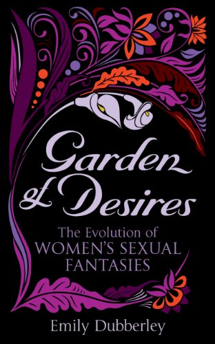 9780352347688: Garden of Desires: The Evolution of Women?s Sexual Fantasies (Black Lace)