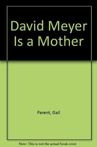 David Meyer is a Mother: Parent, Gail