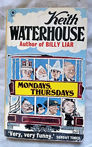MONDAYS, THURSDAYS': KEITH WATERHOUSE