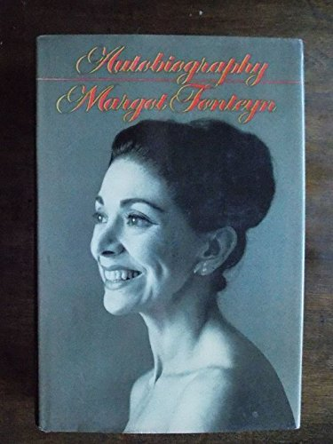 MARGOT FONTEYN: AUTOBIOGRAPHY (0352397071) by MARGOT FONTEYN