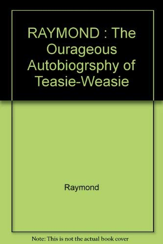 9780352397577: RAYMOND : The Ourageous Autobiogrsphy of Teasie-Weasie
