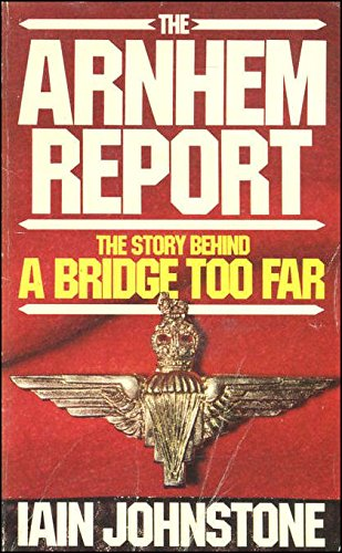 9780352397751: The Arnhem Report: Story Behind 'Bridge Too Far'