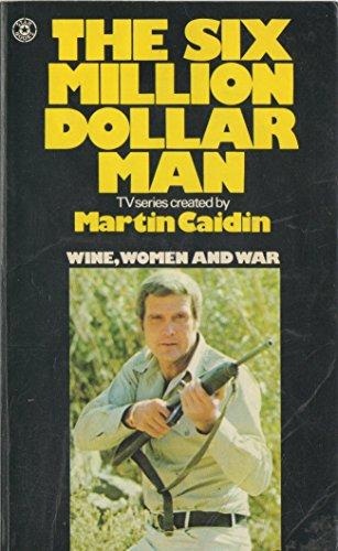 Six Million Dollar Man #1: Wine, Women, and War (Warner Paperback Library 76-833): Mike Jahn