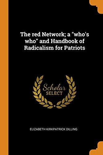 The Red Network; A Who's Who and: Elizabeth Kirkpatrick Dilling