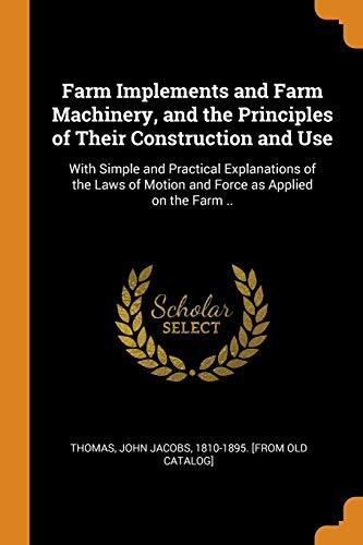 Farm Implements and Farm Machinery, and the