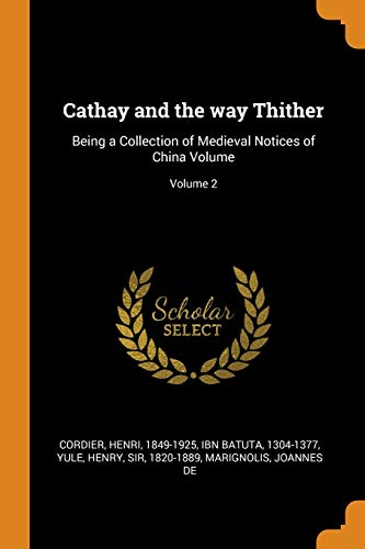 9780353157545: Cathay and the Way Thither: Being a Collection of Medieval Notices of China Volume; Volume 2