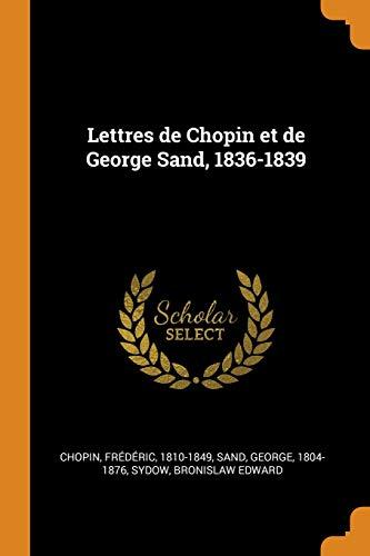 9780353160187: Lettres de Chopin Et de George Sand, 1836-1839