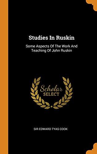 9780353340657: Studies in Ruskin: Some Aspects of the Work and Teaching of John Ruskin