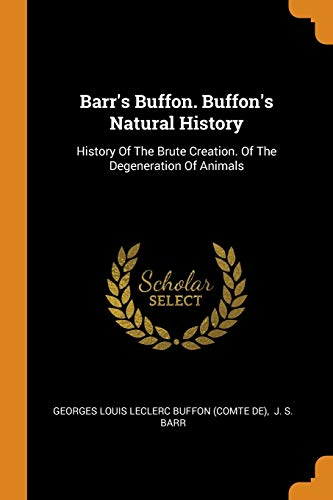 Barr's Buffon. Buffon's Natural History: History of