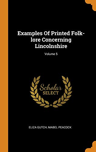 Examples of Printed Folk-Lore Concerning Lincolnshire; Volume: Eliza Gutch, Mabel
