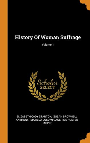9780353501850: History of Woman Suffrage; Volume 1