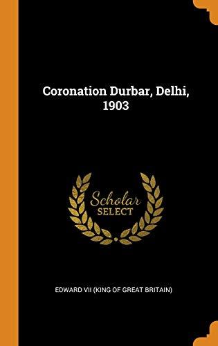 Coronation Durbar, Delhi, 1903 (Hardback)