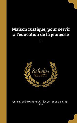 9780353711822: Maison Rustique, Pour Servir a l'Éducation de la Jeunesse: 1