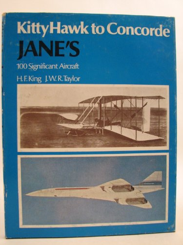 Kitty Hawk to Concorde. Jane's 100 Significant Aircraft.: King, H. F. compiler