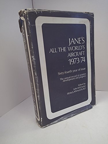 9780354001175: Jane's All The World's Aircraft 1973-74