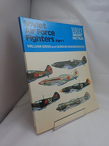 Soviet Air Force Fighters, Parts 1 & 2 (WWII Aircraft Fact Files) (0354010875) by William Green; Gordon Swanborough