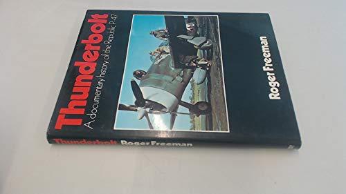 9780354011662: Thunderbolt: A Documentary History of the Republic P-47