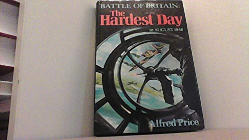 9780354012195: Battle of Britain: The Hardest Day, August 18th, 1940
