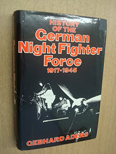 History of the German Night Fighter Force 1917-1945.: Aders, Gebhard
