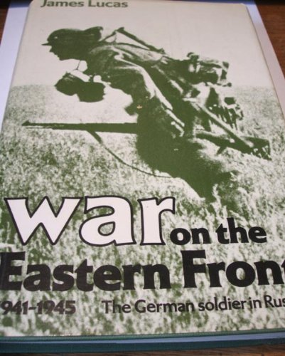 9780354012553: War on the Eastern Front, 1941-45: The German Soldier in Russia