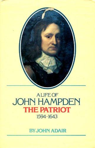 John Hampden, the Patriot, 1594-1643: Adair, John