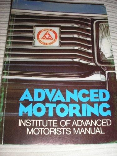 9780354040266: Advanced Motoring: Institute of Advanced Motorists Manual