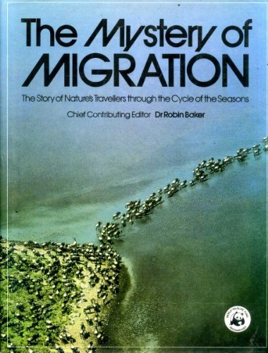 The Mystery of Migration. The Story of Nature's Travellers through the Cycle of the Seasons.