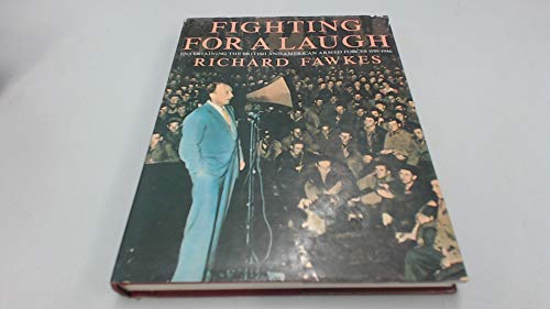 Fighting for a Laugh: Entertaining the British and American Forces, 1939-46: Richard Fawkes