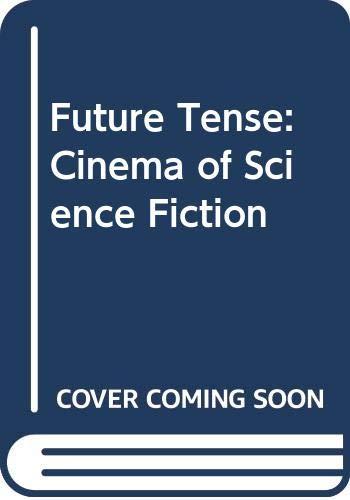 9780354042222: Future Tense: Cinema of Science Fiction