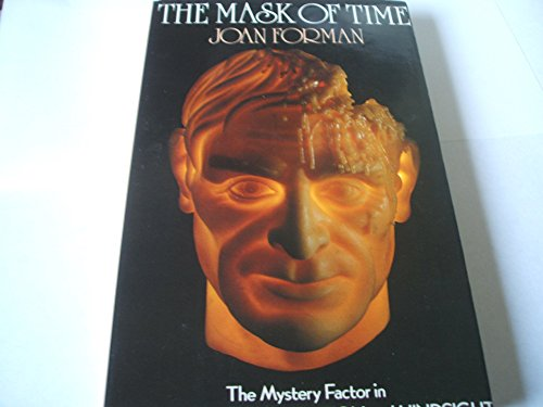 9780354042710: Mask of Time: Mystery Factor in Timeslips, Precognition and Hindsight