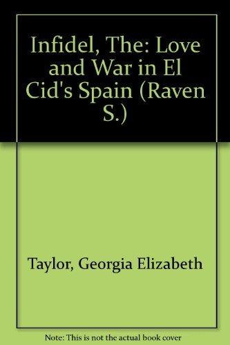 9780354044097: The Infidel: Love and War in El Cid's Spain (Raven)
