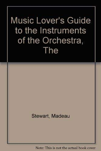 9780354044639: Music Lover's Guide to the Instruments of the Orchestra, The