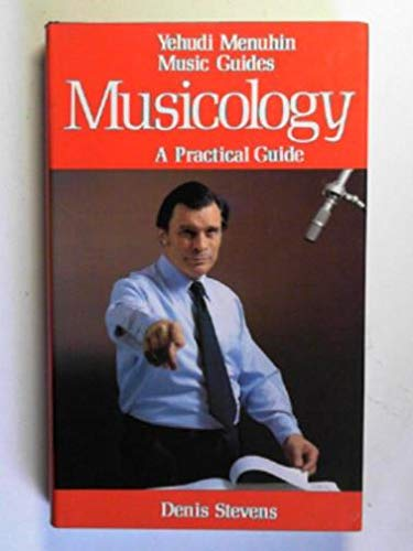 9780354044806: Musicology: A practical guide (Yehudi Menuhin music guides)