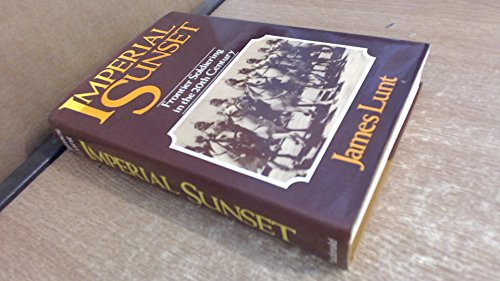 Imperial Sunset; Frontier Soldiering in the 20th Century.: James Lunt.