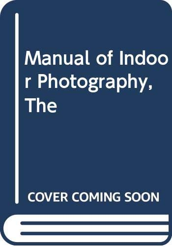 9780354046299: Manual of Indoor Photography, The