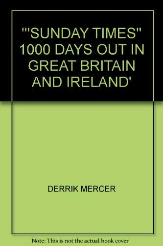 9780354046794: '''SUNDAY TIMES'' 1000 DAYS OUT IN GREAT BRITAIN AND IRELAND'