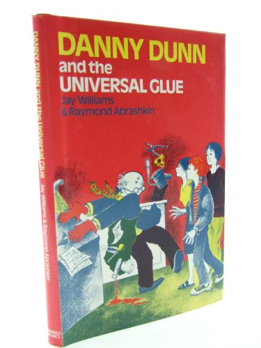 9780354080354: Danny Dunn and the Universal Glue