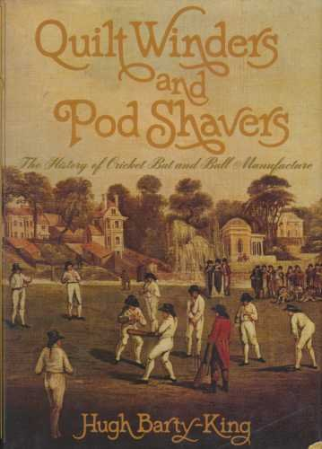 9780354085472: Quilt Winders and Pod Shavers: History of Cricket Ball and Bat Making