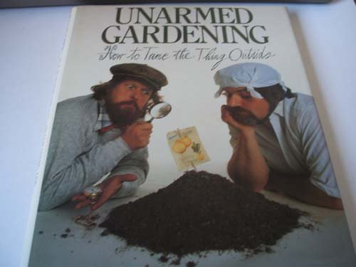 Unarmed Gardening. How to Tame the Thing Outside
