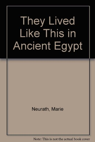 9780356002729: They Lived Like This in Ancient Egypt