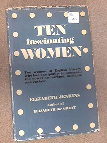 Ten fascinating women (0356005674) by Elizabeth Jenkins