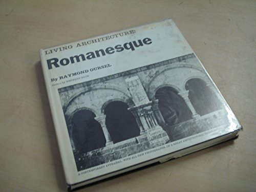 Romanesque Architecture (Living Architecture S.): Raymond Oursel