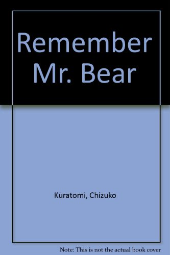 Remember Mr. Bear: Kuratomi, Chizuko