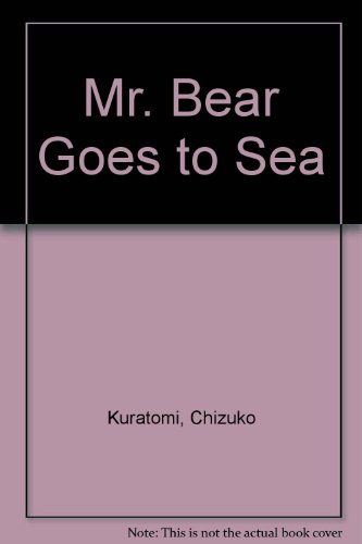 Mr. Bear Goes to Sea: Kuratomi, Chizuko