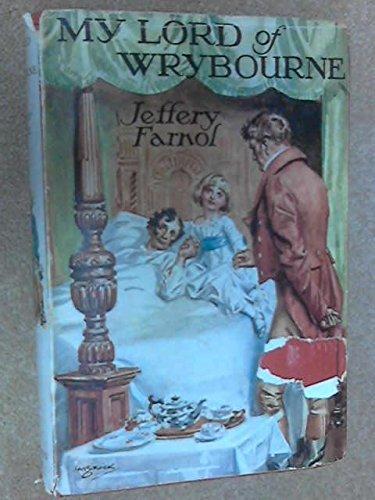 My Lord Of Wrybourne: Jeffery Farnol