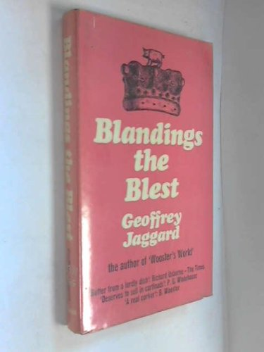 Blandings the blest and the blue blood: A companion to the Blandings Castle Saga of P. G. Wodehouse...