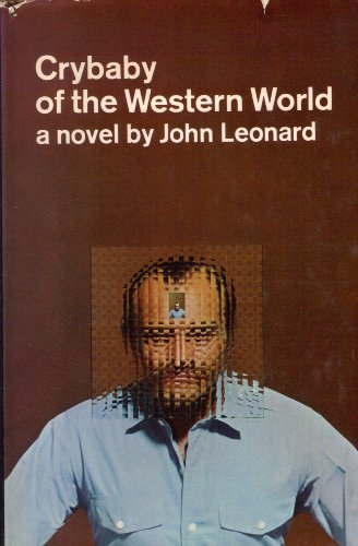 Crybaby of the Western world: A novel of Petit Guignol in Long Beach, California (0356024571) by John Leonard