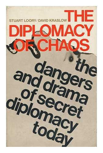 The Diplomacy of Chaos: Kraslow, David, and Loory, Stuart H.