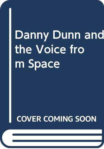 9780356025599: Danny Dunn and the voice from space,